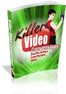 Product picture Killer Video Conversions Ebook With Master Resale Rights